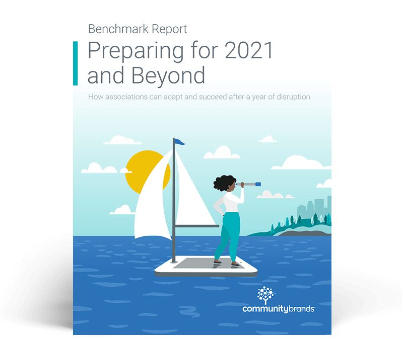 Benchmark Report: Preparing for 2021 and Beyond